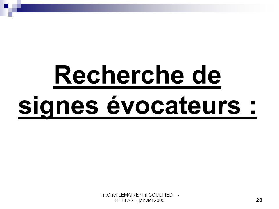 Recherche de signes évocateurs :