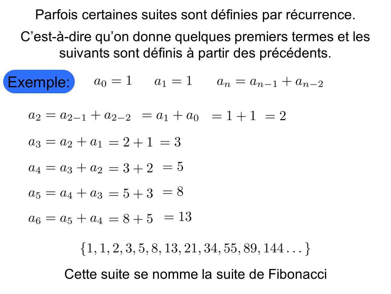 Exemple: Parfois certaines suites sont définies par récurrence.