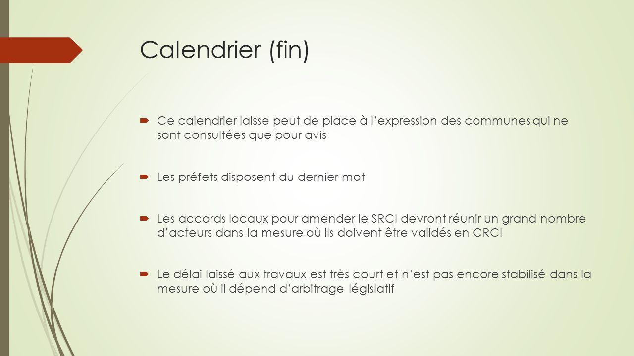 Calendrier (fin) Ce calendrier laisse peut de place à l'expression des communes qui ne sont consultées que pour avis.