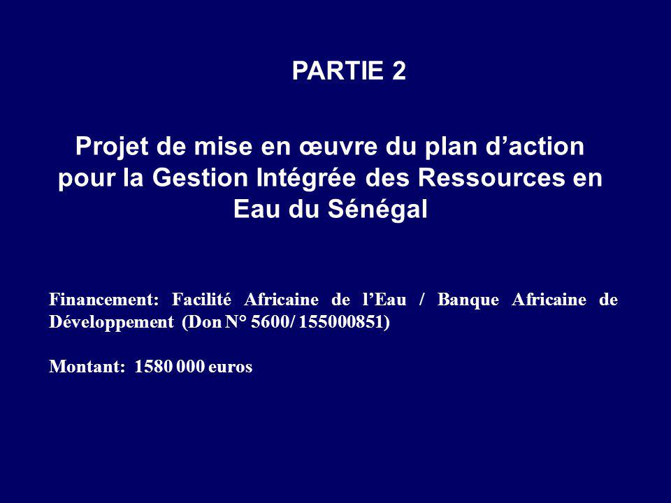 PARTIE 2 Projet de mise en œuvre du plan d'action pour la Gestion Intégrée des Ressources en Eau du Sénégal.