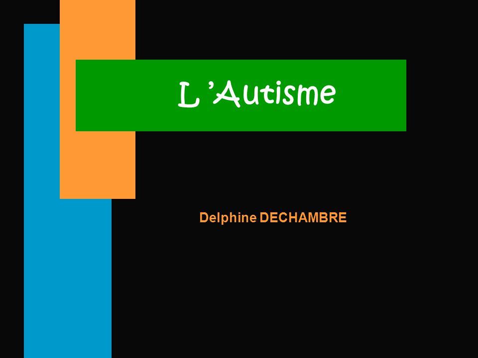 L 'Autisme Delphine DECHAMBRE