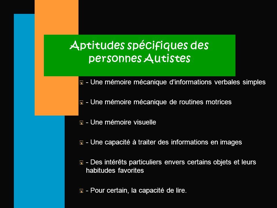 Aptitudes spécifiques des personnes Autistes