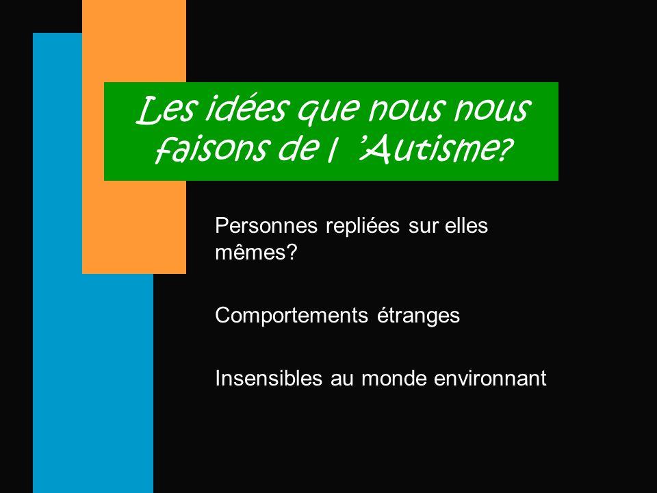 Les idées que nous nous faisons de l 'Autisme