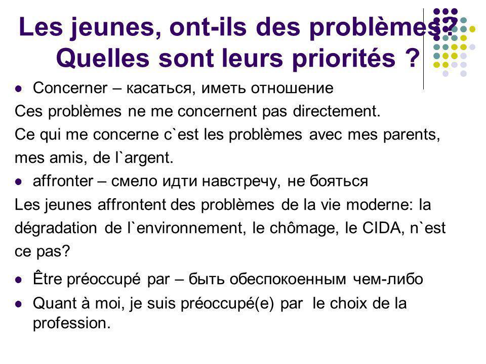 Les jeunes, ont-ils des problèmes Quelles sont leurs priorités