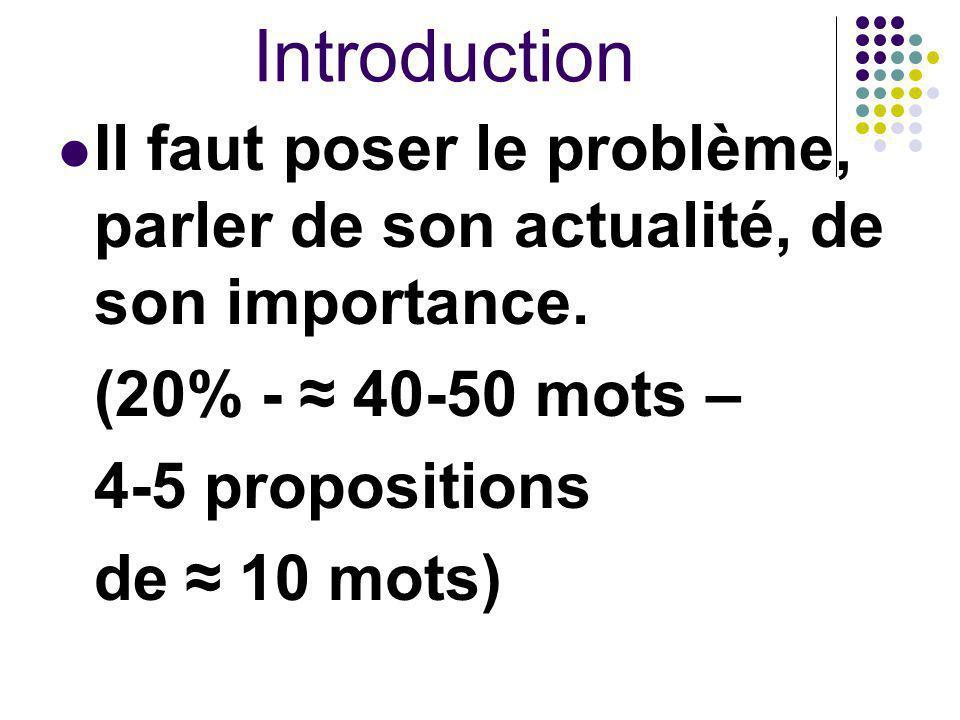 Introduction Il faut poser le problème, parler de son actualité, de son importance. (20% - ≈ 40-50 mots –