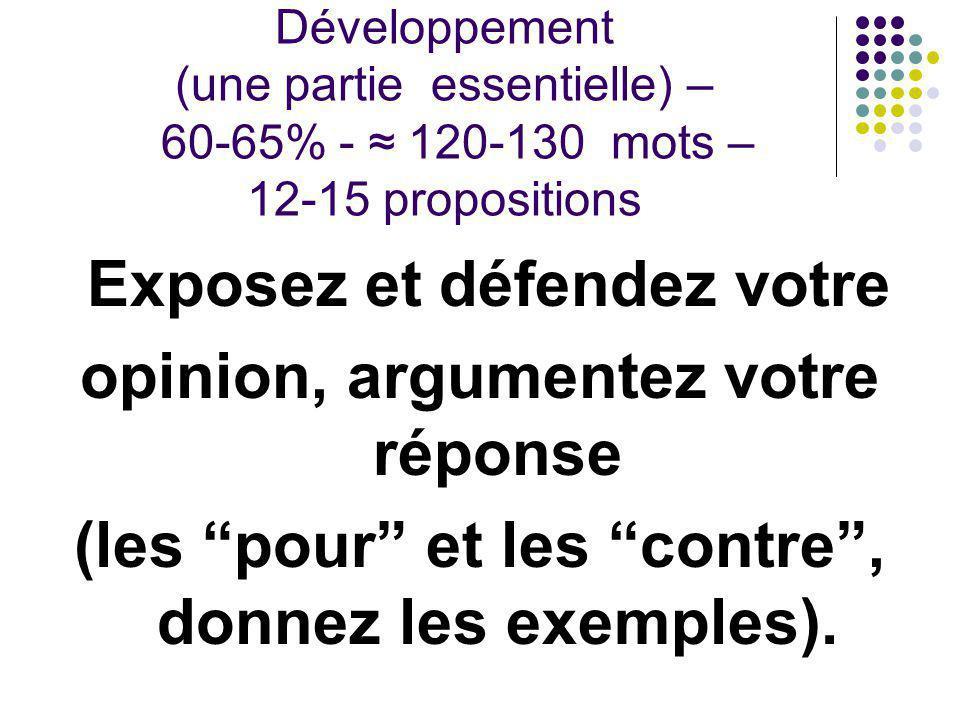 Exposez et défendez votre opinion, argumentez votre réponse