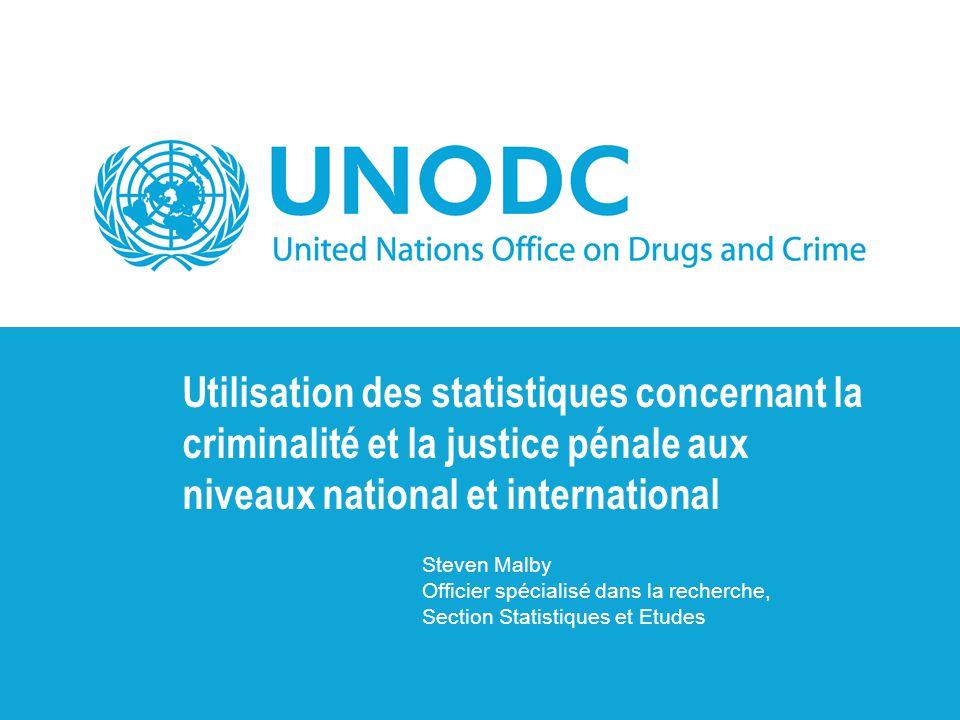 Utilisation des statistiques concernant la criminalité et la justice pénale aux niveaux national et international