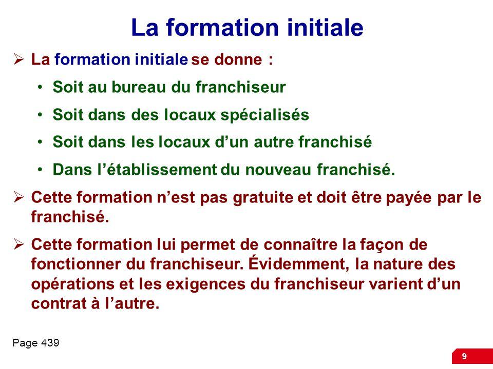 La formation initiale La formation initiale se donne :