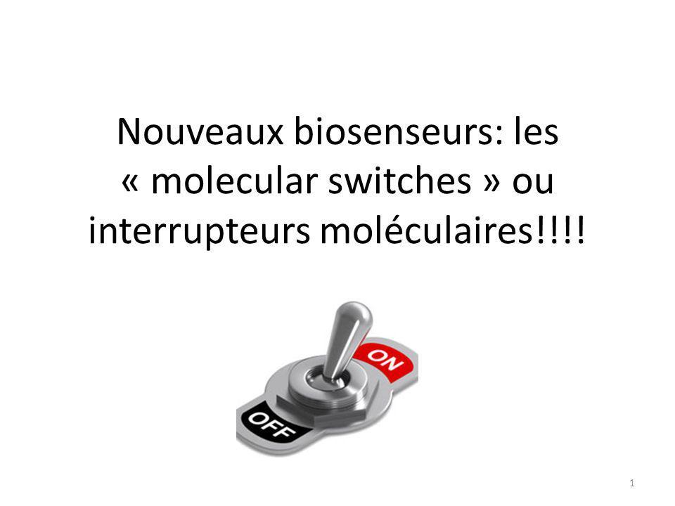 Nouveaux biosenseurs: les « molecular switches » ou interrupteurs moléculaires!!!!