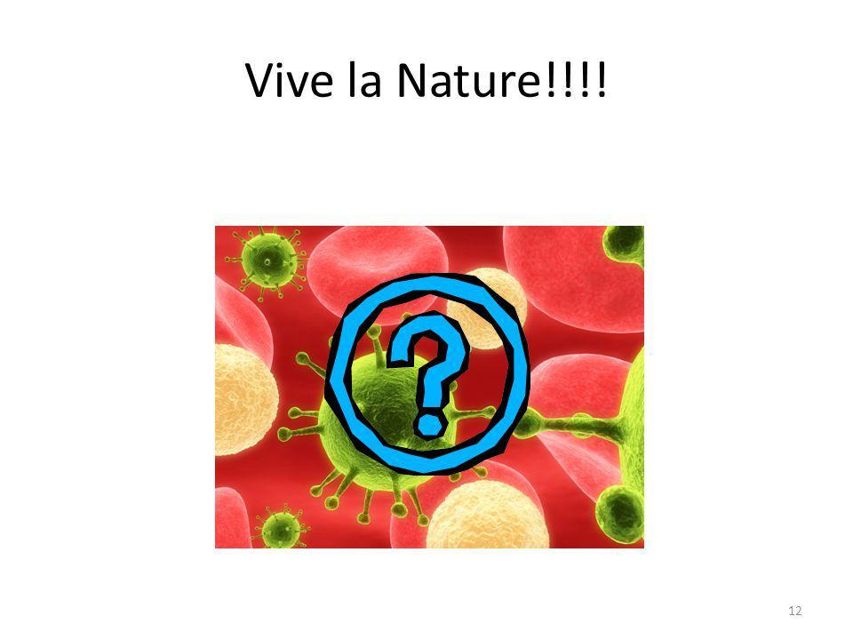 Vive la Nature!!!!