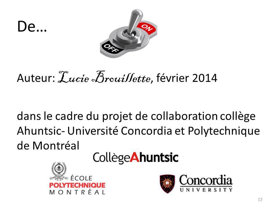 De… Auteur: Lucie Brouillette, février 2014