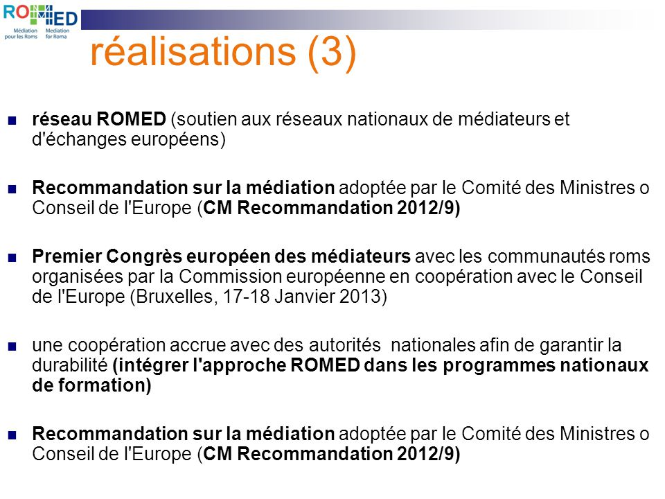 réalisations (3) réseau ROMED (soutien aux réseaux nationaux de médiateurs et d échanges européens)