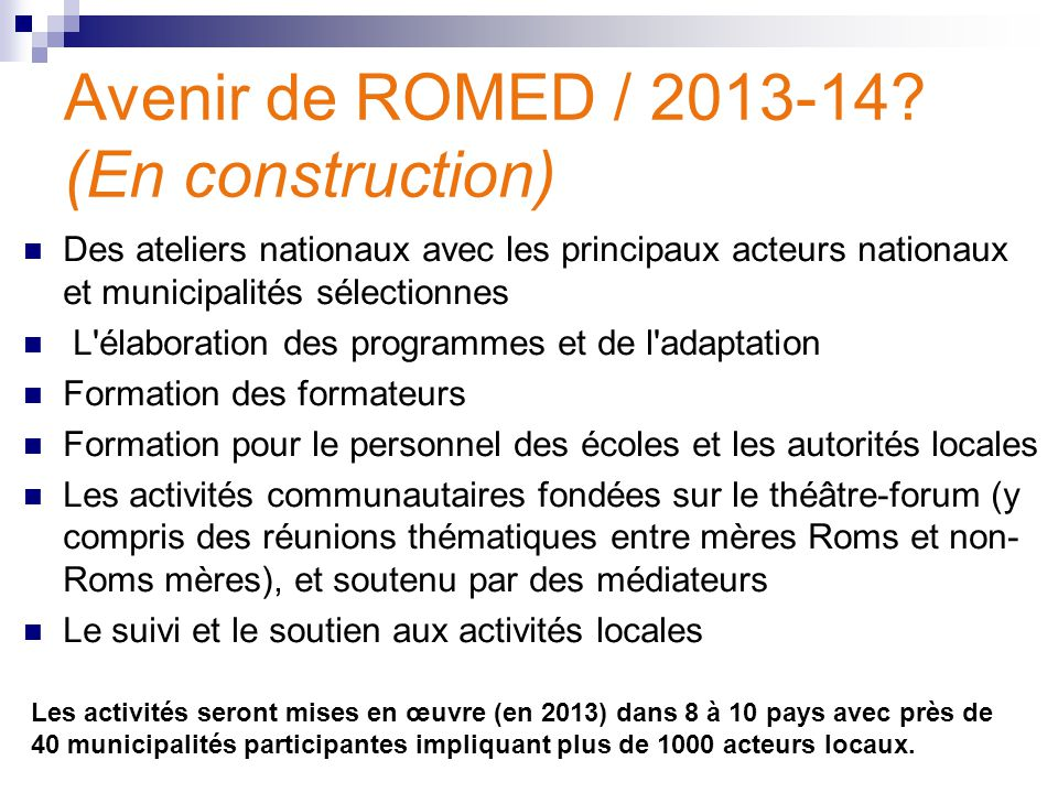 Avenir de ROMED / 2013-14 (En construction)