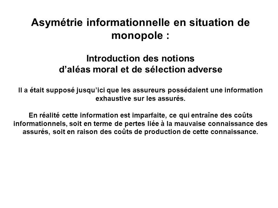 Asymétrie informationnelle en situation de monopole :