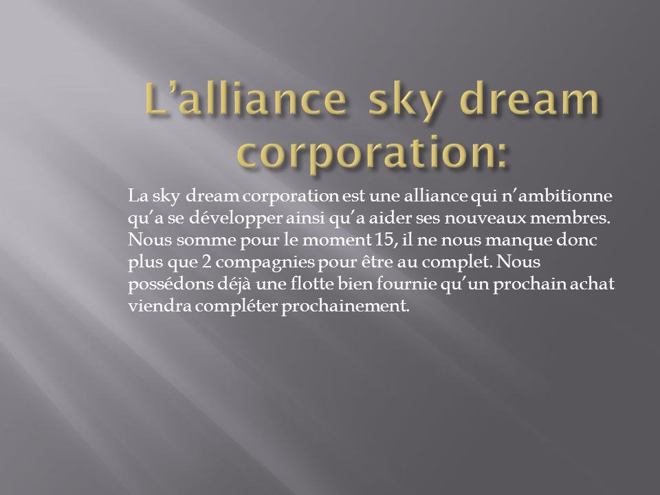 L'alliance sky dream corporation:
