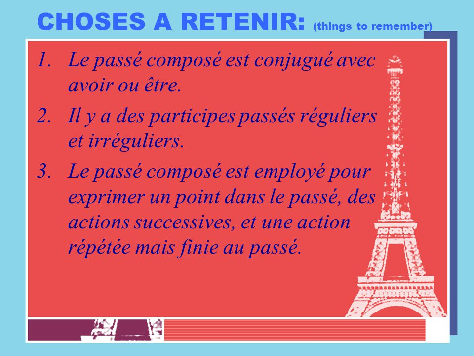 CHOSES A RETENIR: (things to remember)