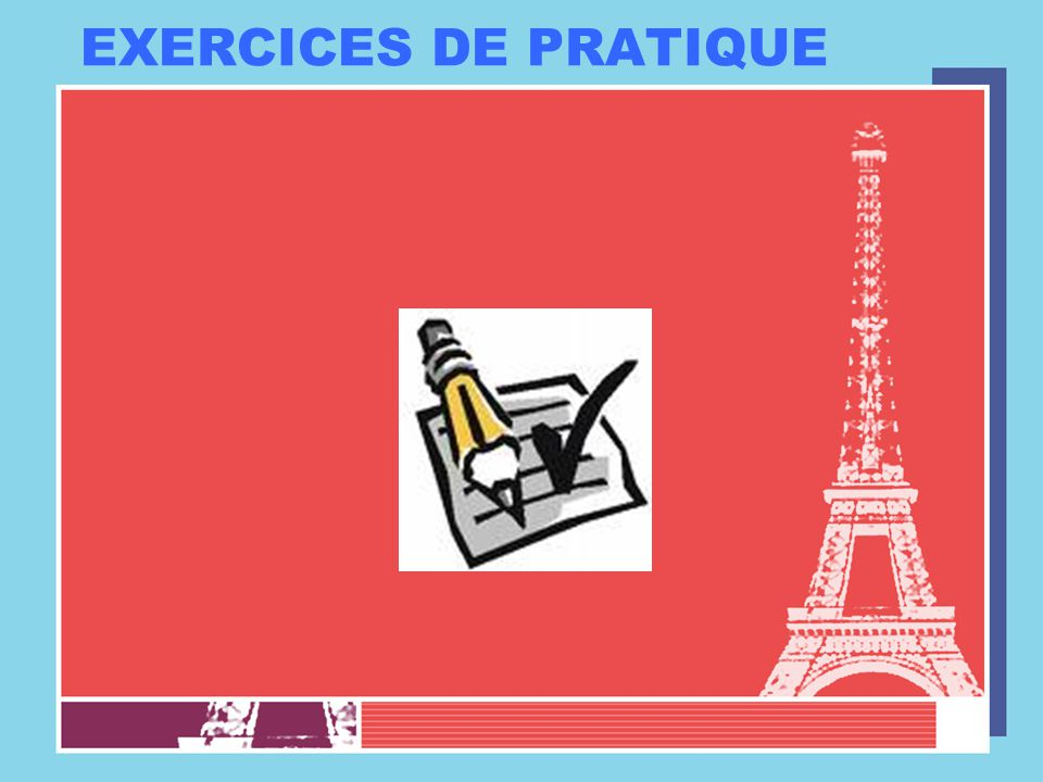 EXERCICES DE PRATIQUE