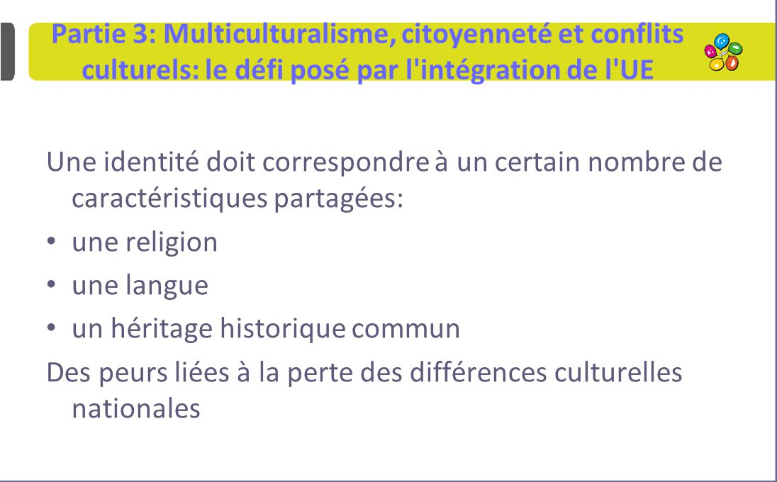 Partie 3: Multiculturalisme, citoyenneté et conflits culturels: le défi posé par l intégration de l UE