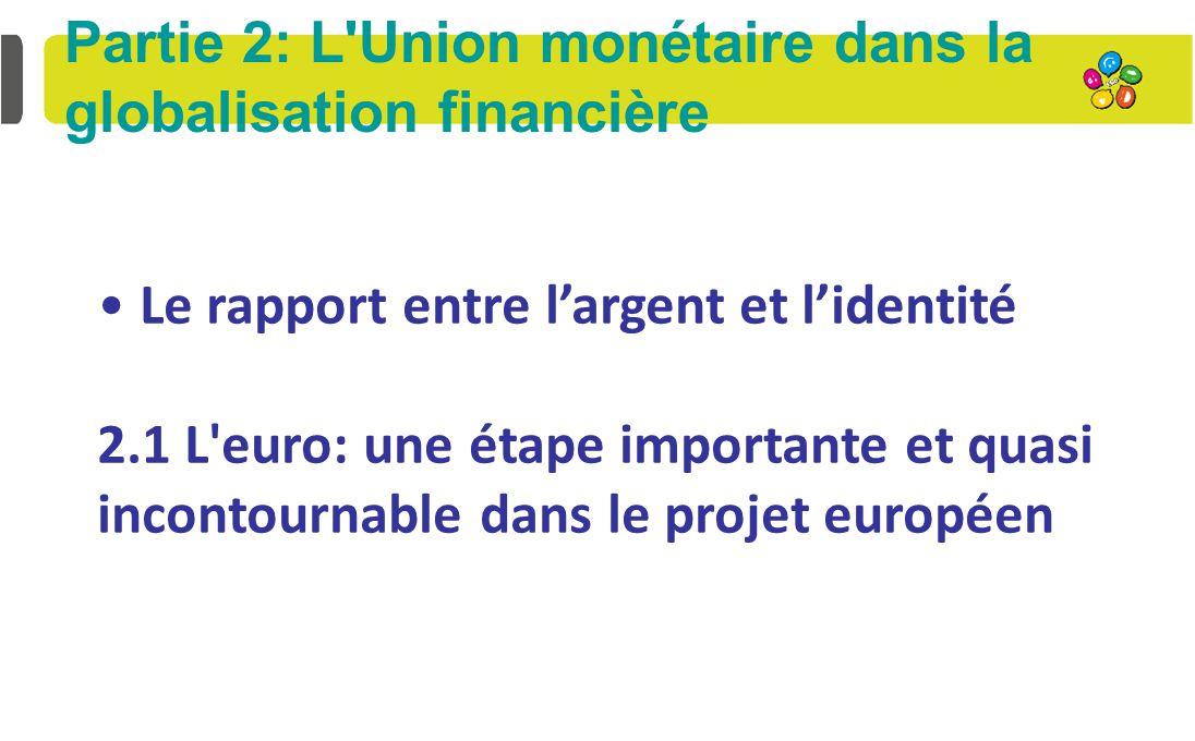 Partie 2: L Union monétaire dans la globalisation financière