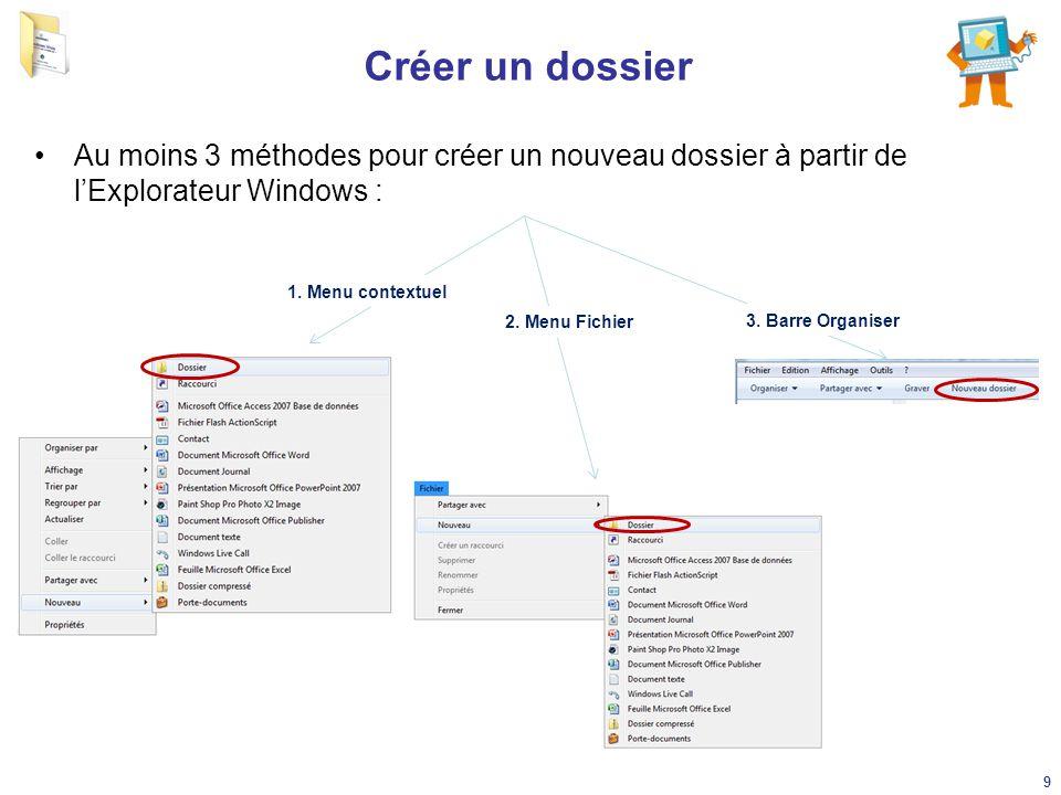 Créer un dossier Au moins 3 méthodes pour créer un nouveau dossier à partir de l'Explorateur Windows :