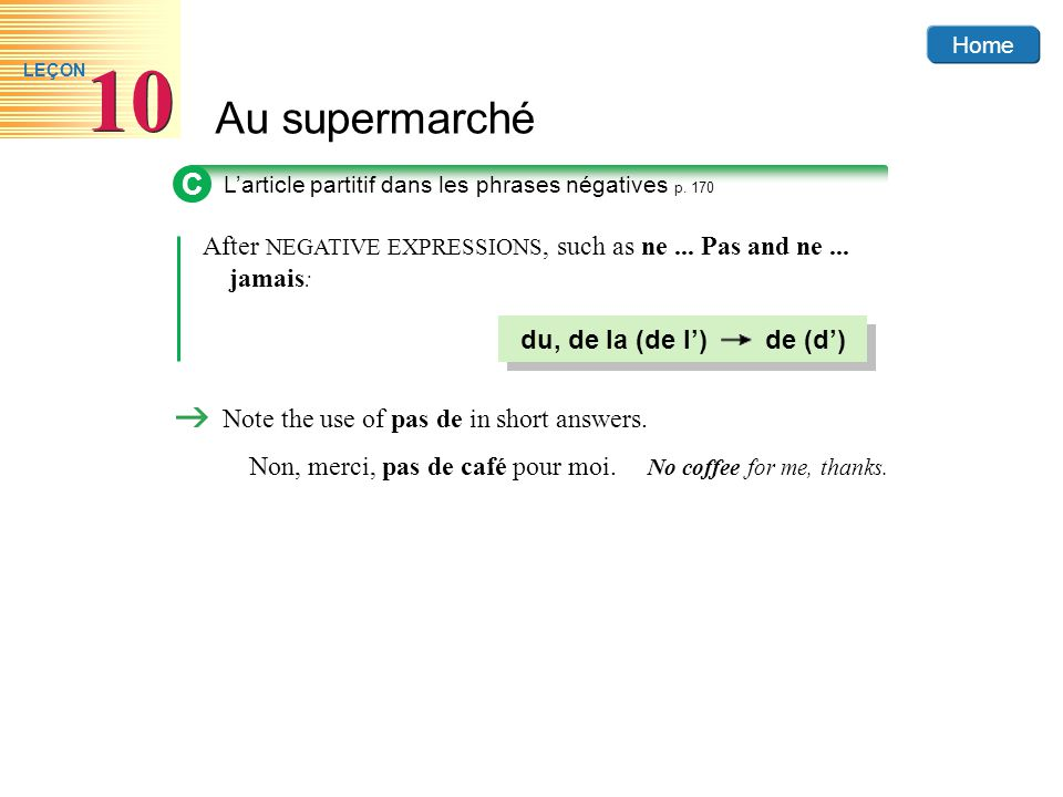 C After NEGATIVE EXPRESSIONS, such as ne ... Pas and ne ... jamais: