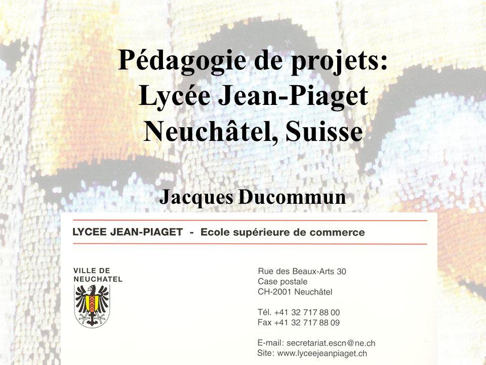 Pédagogie de projets: Lycée Jean-Piaget Neuchâtel, Suisse