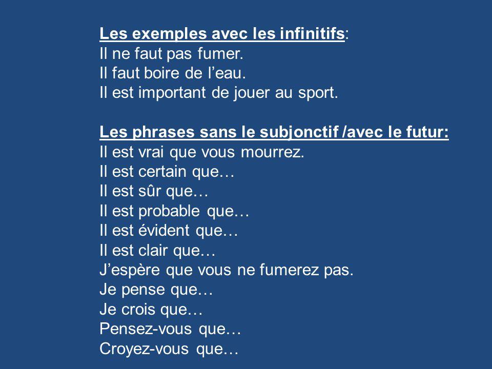 Les exemples avec les infinitifs:
