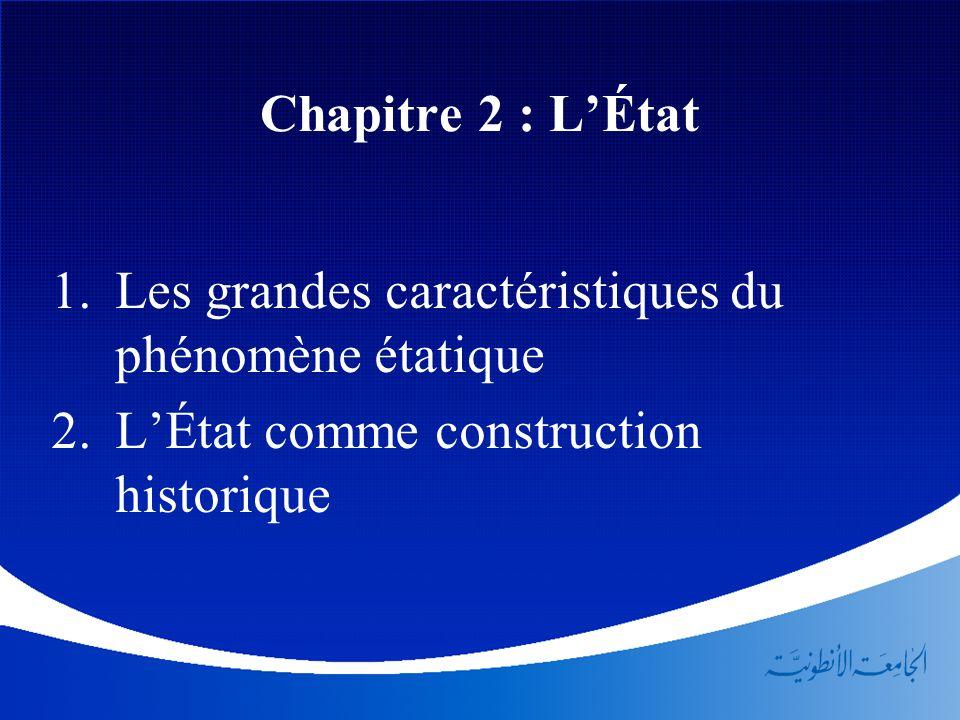 Chapitre 2 : L'État Les grandes caractéristiques du phénomène étatique.