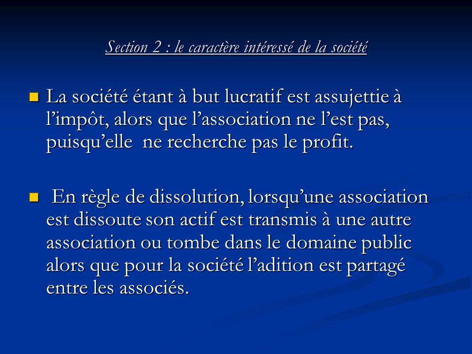 Section 2 : le caractère intéressé de la société