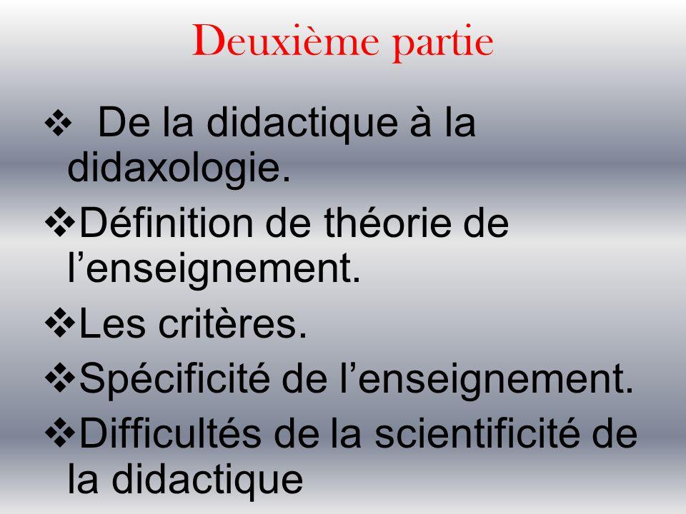 Deuxième partie Définition de théorie de l'enseignement. Les critères.