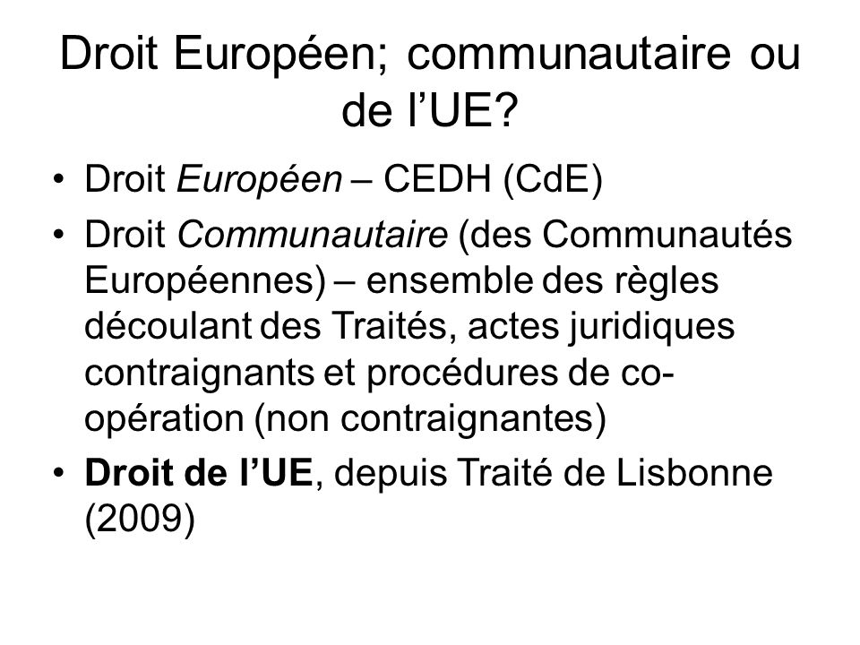 Droit Européen; communautaire ou de l'UE
