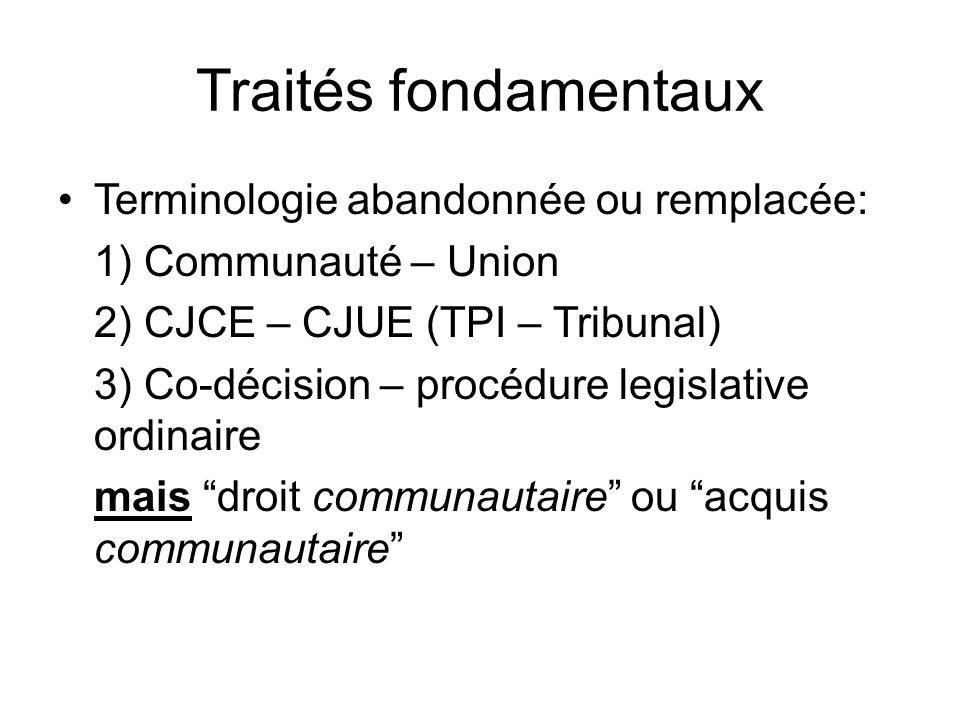 Traités fondamentaux Terminologie abandonnée ou remplacée: