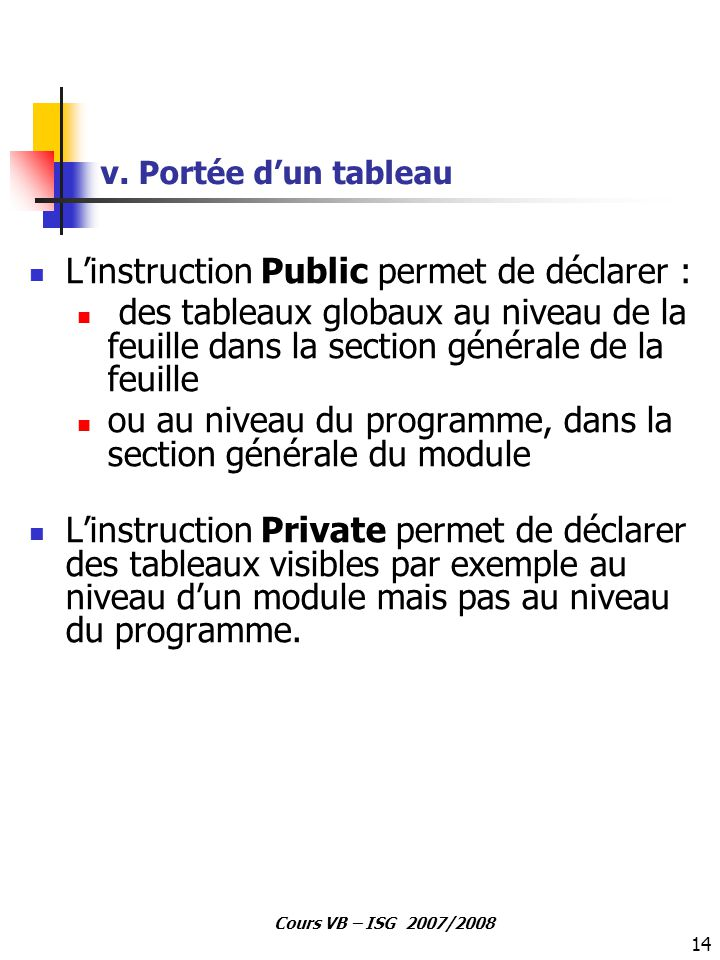 L'instruction Public permet de déclarer :