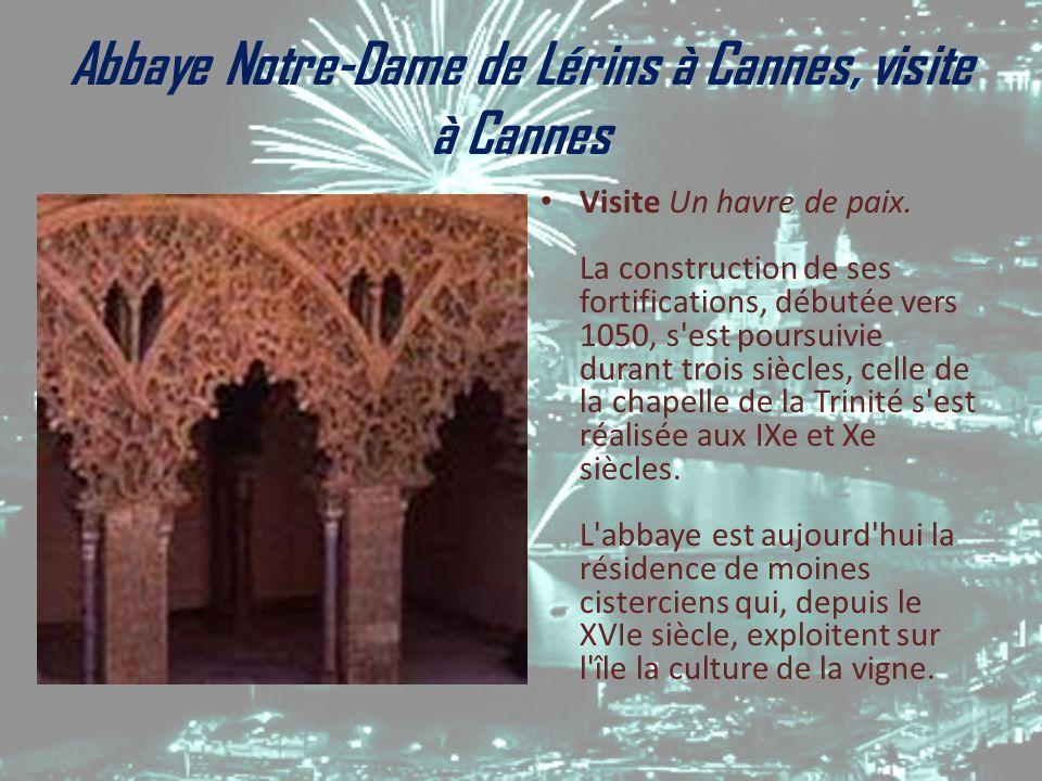 Abbaye Notre-Dame de Lérins à Cannes, visite à Cannes