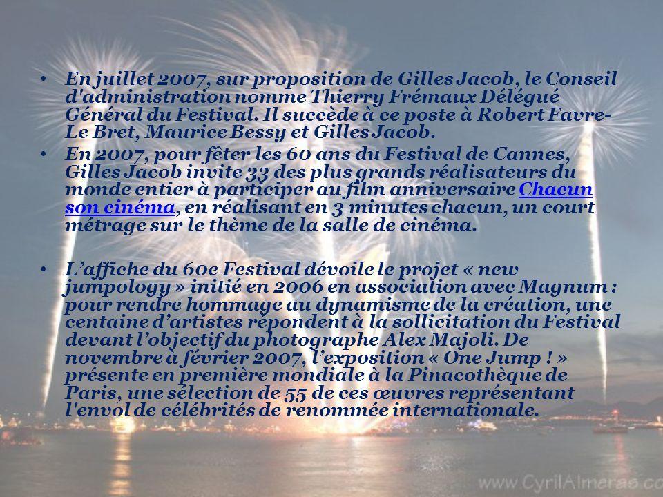En juillet 2007, sur proposition de Gilles Jacob, le Conseil d administration nomme Thierry Frémaux Délégué Général du Festival. Il succède à ce poste à Robert Favre-Le Bret, Maurice Bessy et Gilles Jacob.