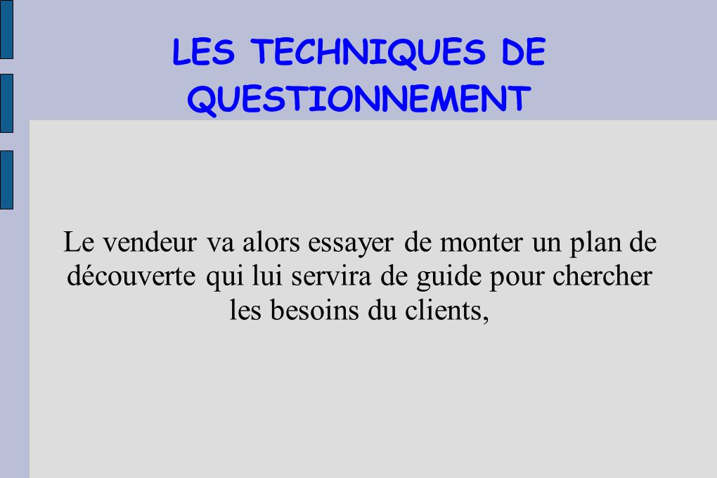 LES TECHNIQUES DE QUESTIONNEMENT