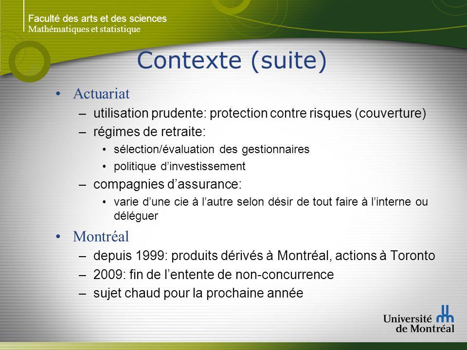 Contexte (suite) Actuariat Montréal