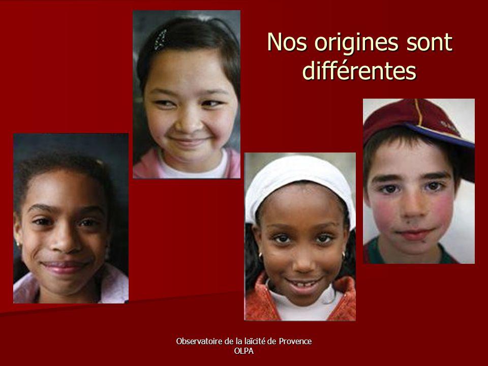 Nos origines sont différentes
