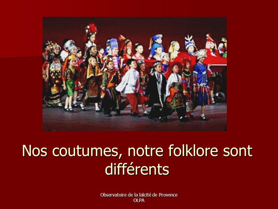 Nos coutumes, notre folklore sont différents