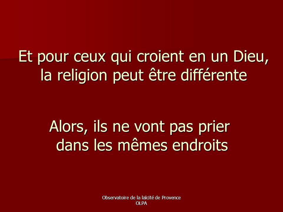 Et pour ceux qui croient en un Dieu, la religion peut être différente