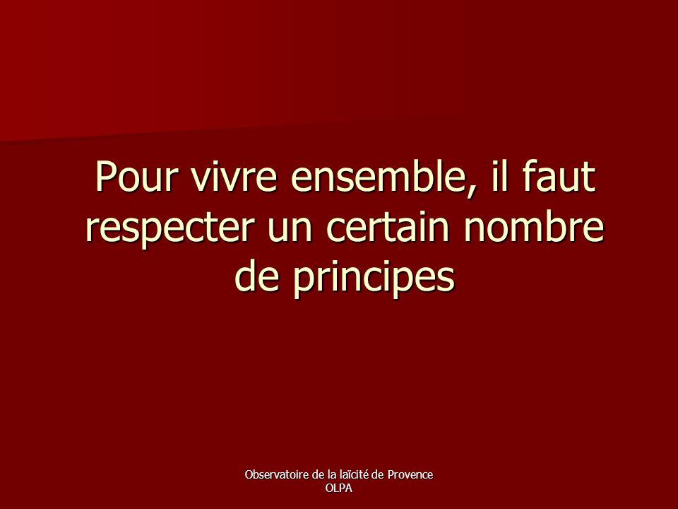 Pour vivre ensemble, il faut respecter un certain nombre de principes
