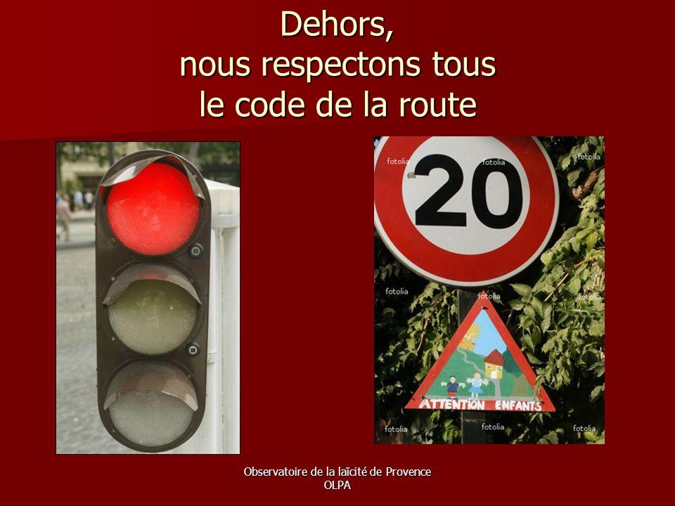 Dehors, nous respectons tous le code de la route