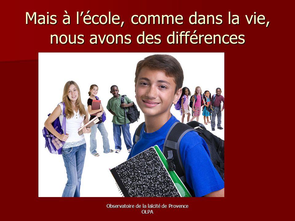 Mais à l'école, comme dans la vie, nous avons des différences