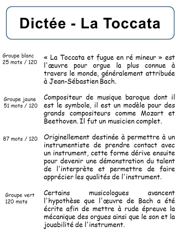 Dictée - La Toccata Groupe blanc. 25 mots / 120.