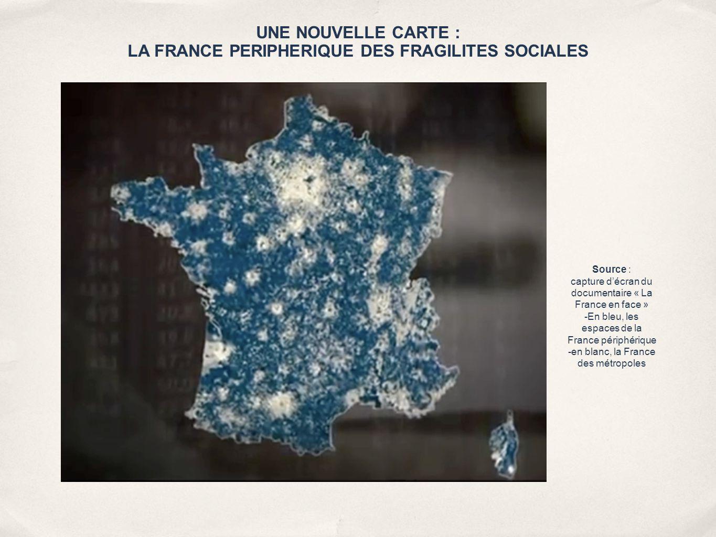 UNE NOUVELLE CARTE : LA FRANCE PERIPHERIQUE DES FRAGILITES SOCIALES