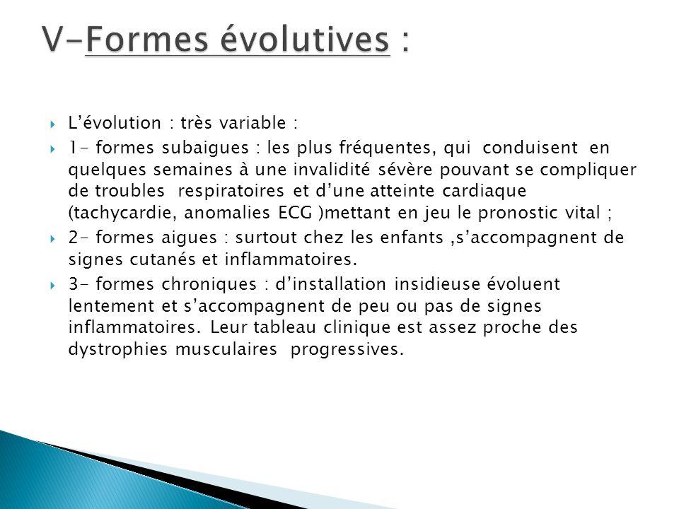 V-Formes évolutives : L'évolution : très variable :