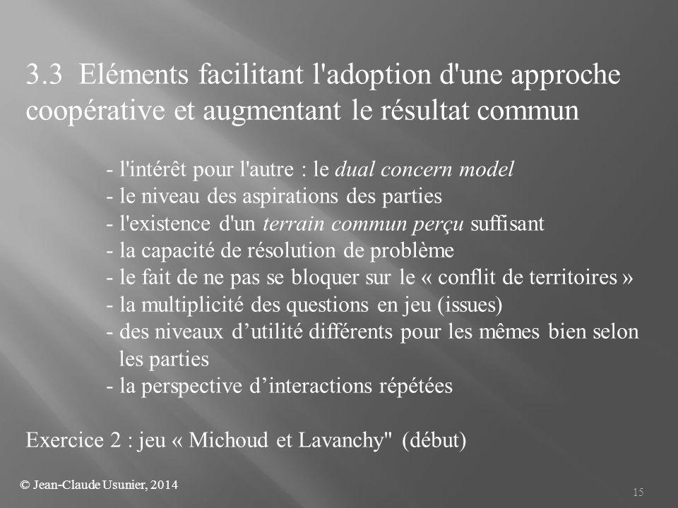 3.3 Eléments facilitant l adoption d une approche coopérative et augmentant le résultat commun