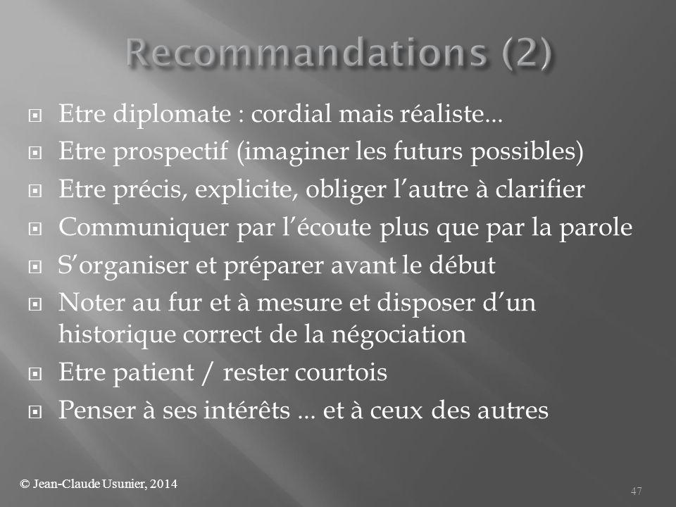 Recommandations (2) Etre diplomate : cordial mais réaliste...