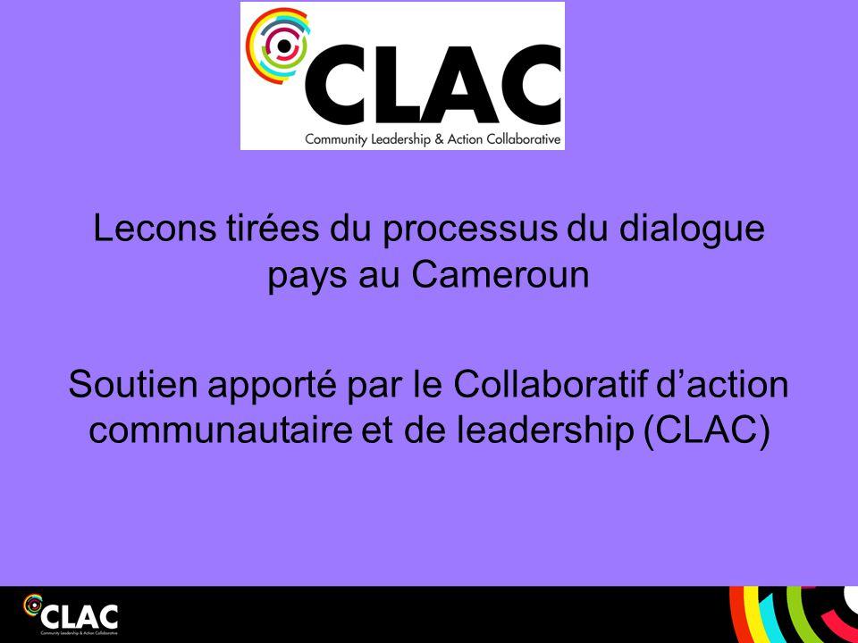 Lecons tirées du processus du dialogue pays au Cameroun Soutien apporté par le Collaboratif d'action communautaire et de leadership (CLAC)