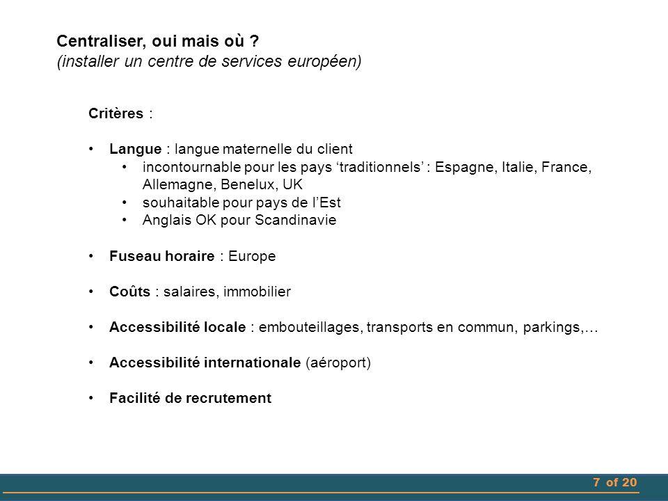 Centraliser, oui mais où (installer un centre de services européen)